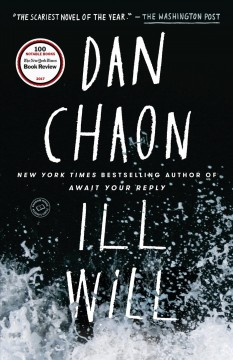 Ill will : a novel - Dan Chaon