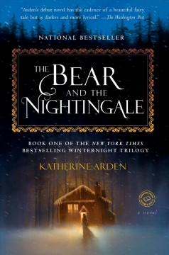 The bear and the nightingale : a novel - Katherine Arden