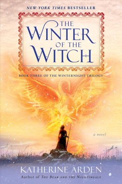 The winter of the witch : a novel - Katherine Arden