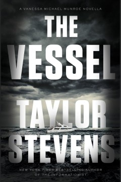 The vessel : a Vanessa Michael Munroe novella - Taylor Stevens
