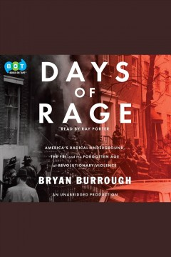 Days of rage : America's radical underground, the FBI, and the first age of terror - Bryan Burrough