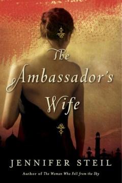 The ambassador's wife : a novel - Jennifer Steil
