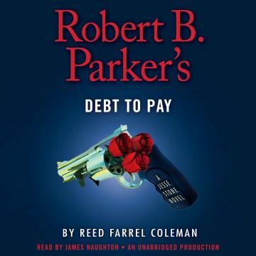 Robert B. Parker's Debt to Pay - Reed Farrel; Naughton Coleman