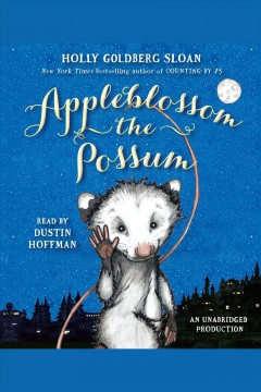 Appleblossom the possum. Holly Goldberg Sloan. - Holly Goldberg Sloan