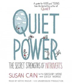 Quiet power : the secret strengths of introverts - Susan Cain