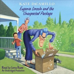 Eugenia Lincoln and the unexpected package - Kate DiCamillo