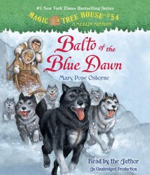 Balto of the Blue Dawn - Mary Pope Osborne