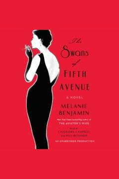 The swans of Fifth Avenue : a novel - Melanie Benjamin