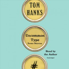 Uncommon type : some stories - Tom Hanks