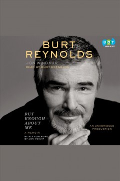 But enough about me : A Memoir. Burt Reynolds. - Burt Reynolds
