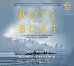 The boys in the boat : the true story of an American team's epic journey to win gold at the 1936 Olympics - Daniel Brown