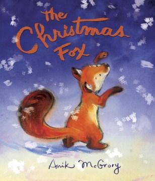 The Christmas fox - Anik McGrory