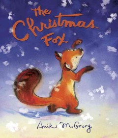 The Christmas fox - Anik McGrory