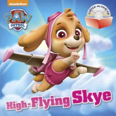 PAW Patrol : high-flying Skye