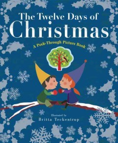 The twelve days of Christmas : a peek-through picture book - Britta Teckentrup