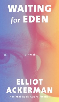 Waiting for Eden - Elliot Ackerman