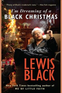 I'm dreaming of a black christmas. Lewis Black. - Lewis Black