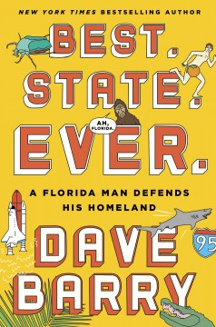 Best, State, Ever : A Florida Man Defends His Homeland - Dave Barry