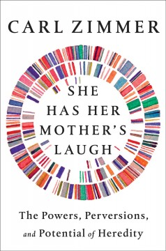 She Has Her Mother's Laugh : The Powers, Perversions, and Potential of Heredity - Carl Zimmer