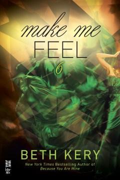 Make me feel - Beth Kery