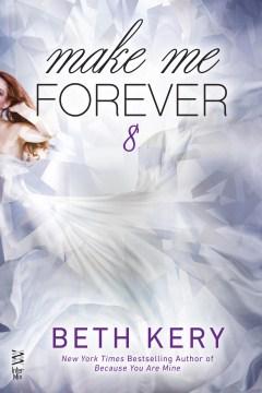 Make me forever - Beth Kery