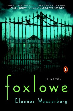 Foxlowe : a novel - Eleanor Wasserberg