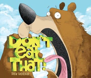 Don't eat that - Drew Sheneman