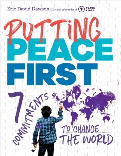 Putting Peace First : 7 Commitments to Change the World - Eric Dawson