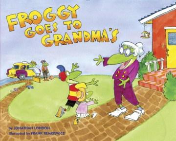 Froggy goes to Grandma's - Jonathan London