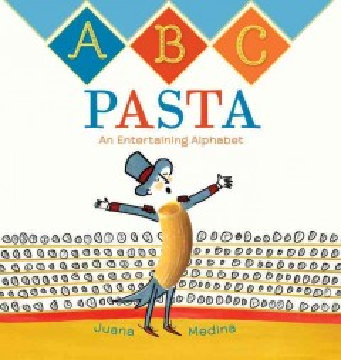 ABC pasta : an entertaining alphabet - Juana Medina