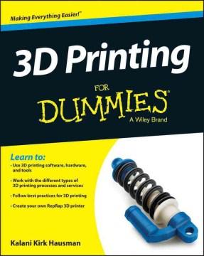 3D printing for dummies - Kalani Kirk Hausman