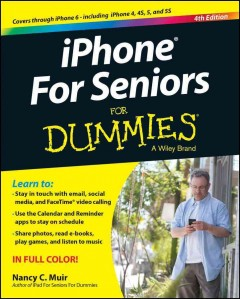 iPhone For Seniors For Dummies - Nancy Muir