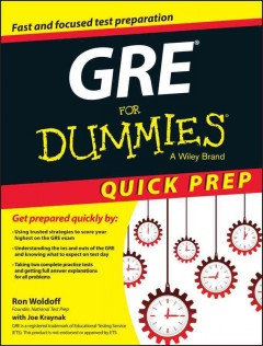 The GRE for dummies. - Ron Woldoff