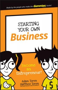 Starting your own business : become an entrepreneur! - Adam Toren