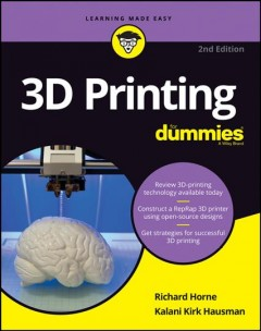 3D printing for dummies / by Richard Horne and Kalani Kirk Hausman - Richard(Electrical engineer) Horne