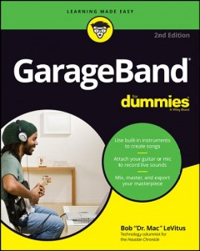 Garageband for Dummies - Bob Levitus