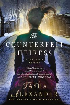 The counterfeit heiress : a Lady Emily mystery - Tasha Alexander