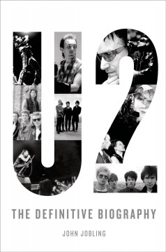 U2 : The Definitive Biography - John Jobling