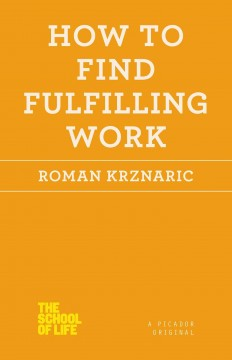How to find fulfilling work / Roman Krznaric - Roman Krznaric