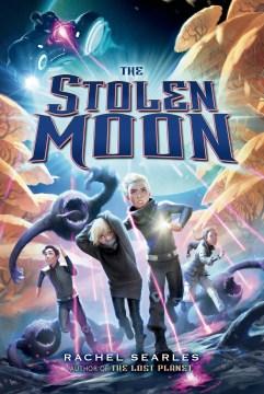 The Stolen Moon - Rachel Searles