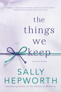 Things We Keep - Sally Hepworth