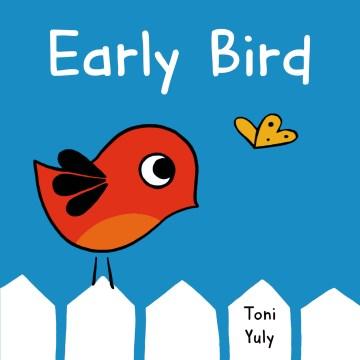 Early Bird - Toni Yuly