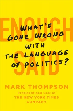 Enough Said : What's Gone Wrong With the Language of Politics? - Mark Thompson
