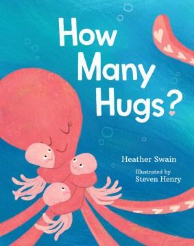 How Many Hugs? - H. A.; Henry Swain