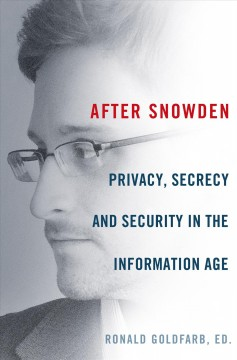 After Snowden : Privacy and Security in the Information Age - Ron; Wasserman Goldfarb