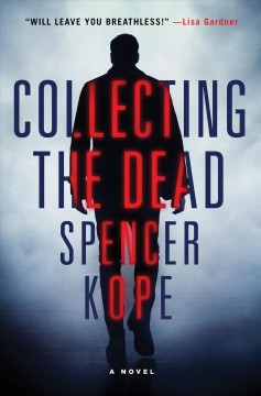 Collecting the dead - Spencer Kope