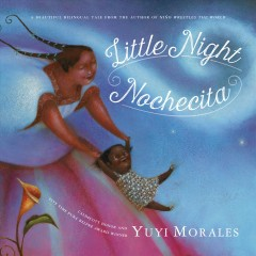 Little Night = Nochecita - Yuyi Morales