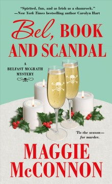 Bel, Book, and Scandal : A Belfast Mcgrath Mystery - Maggie Mcconnon