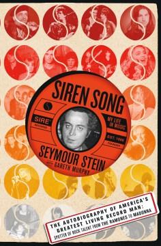 Siren Song : My Life in Music - Seymour; Murphy Stein