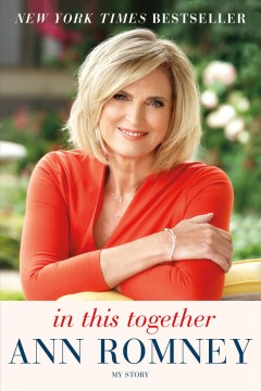 In this together : My Story. Ann Romney. - Ann Romney